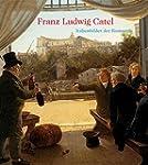 Franz Ludwig Catel: Italienbilder der...