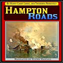 Hampton Roads Audiobook by Henry Cabot Lodge, Theodore Roosevelt Narrated by Glenn Hascall