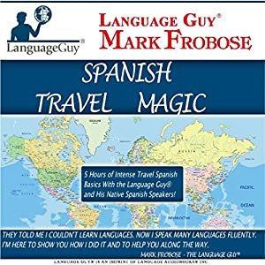 Language Guy Spanish Travel Magic Audiobook