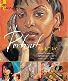 Portrait Painting: Expert Answers to Questions Every Artist Asks (Art Answers)