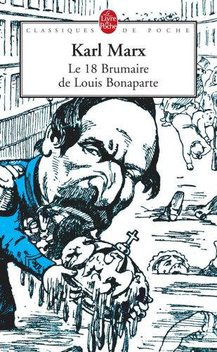 Le 18 Brumaire de Louis Bonaparte (Ldp Class.Philo) (French Edition)