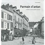 Parmain d'antan : A travers la carte postale ancienne