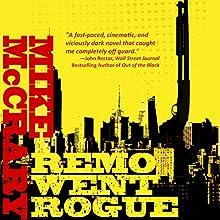 Remo Went Rogue: Remo Cobb, Book 1 | Livre audio Auteur(s) : Mike McCrary Narrateur(s) : Tom Taverna
