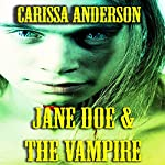 Jane Doe and the Vampire | Carissa Anderson