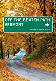 Vermont Off the Beaten Path, 9th: A Guide to Unique Places (Off the Beaten Path Series)