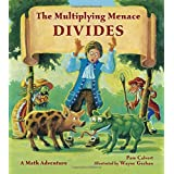 The Multiplying Menace Divides (Math Adventures) ~ Pam Calvert