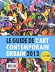 Le guide de l'art contemporain urbain...