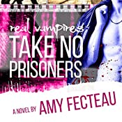 Real Vampires Take No Prisoners | Amy Fecteau