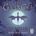 The Golden Cage: The Ballad of Sir Benfro, Book 3 (       UNABRIDGED) by J.D. Oswald Narrated by Wayne Forester