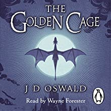 The Golden Cage: The Ballad of Sir Benfro Book Three (       UNABRIDGED) by J.D. Oswald Narrated by Wayne Forester