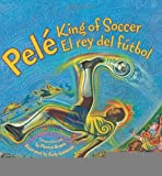 img - for Pele, King of Soccer/Pele, El rey del futbol [Hardcover] [2008] (Author) Monica Brown, Rudy Gutierrez book / textbook / text book