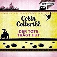 Der Tote trägt Hut: Ein Thailand-Krimi Hörbuch von Colin Cotterill Gesprochen von: Vera Teltz