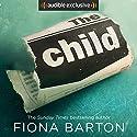 The Child Hörbuch von Fiona Barton Gesprochen von: Clare Corbett, Adjoa Andoh, Finty Williams, Fenella Woolgar, Steven Pacey