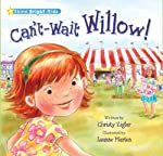 Can't-Wait Willow! (Shine bright kids)