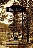 img - for Big Bear (CA) (Images of America) book / textbook / text book