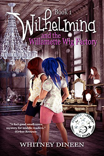 Wilhelmina and the Willamette Wig Factory by Whitney Dineen ebook deal