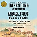 The Impending Crisis: America Before the Civil War: 1848-1861 Audiobook by David M. Potter, Don E. Fehrenbacher Narrated by Eric Martin