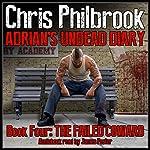 The Failed Coward: Adrian's Undead Diary, Book 4 | Chris Philbrook