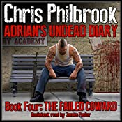 The Failed Coward: Adrian's Undead Diary, Book 4 | [Chris Philbrook]