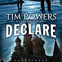 Declare (       UNABRIDGED) by Tim Powers Narrated by Simon Prebble