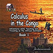 Calculus in the Congo: Adventures while Teaching and Traveling on the African Continent |  Jashanananda