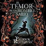 El temor de un hombre sabio: Crónica del asesino de reyes 2 [The Wise Man's Fear: The Kingkiller Chronicles 2] | Patrick Rothfuss