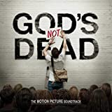 Gods Not Dead - The Motion Picture Soundtrack