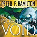 The Evolutionary Void: Void Trilogy, Book 3 (       UNABRIDGED) by Peter F. Hamilton Narrated by John Lee