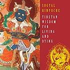 Tibetan Wisdom for Living and Dying Rede von Sogyal Rinpoche Gesprochen von: Sogyal Rinpoche