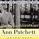 The Patron Saint of Liars Audiobook by Ann Patchett Narrated by Julia Gibson