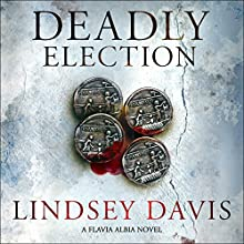 Deadly Election: Falco: The New Generation (Flavia Albia, Book 3) (       UNABRIDGED) by Lindsey Davis Narrated by Jane Collingwood