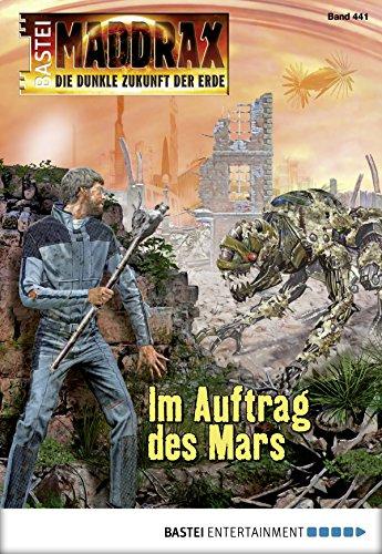 Maddrax - Folge 441: Im Auftrag des Mars (German Edition)