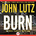Burn: Fred Carver Mysteries, Book 9 Audiobook by John Lutz Narrated by Joe Barrett