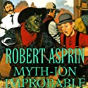 Myth-ion Improbable: Myth Adventures, Book 11 Audiobook by Robert Asprin Narrated by Noah Michael Levine