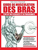 img - for Guide de musculation des bras (French Edition) book / textbook / text book
