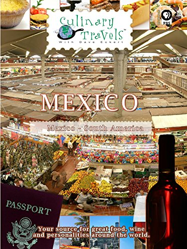 Culinary Travels - Mexico - Mexican Memories