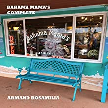 Bahama Mama's Complete: Flagler Beach Fiction Series Volume 7 (       UNABRIDGED) by Armand Rosamilia Narrated by Jack de Golia