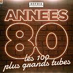 Ann�es 80 (Les 100 plus grands tubes)...