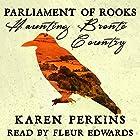 Parliament of Rooks: Haunting Brontë Country Hörbuch von Karen Perkins Gesprochen von: Fleur Edwards