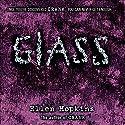 Glass (       UNABRIDGED) by Ellen Hopkins Narrated by Laura Flanagan
