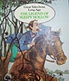 The Legend of Sleepy Hollow (Hardcover) (Great Tales from Long Ago)