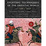 "Fighting Techniques of the Oriental World: Equipment, Combat Skills, and Tacticsvon ""Michael E. Haskew"""