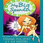Hey Big Spender: Tahoe Tessie Mysteries, Volume 2 | Gemma Halliday,T. Sue VerSteeg