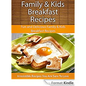 Easy Family & Kids Breakfast Recipes: Fun and Delicious Family & Kids Breakfast Recipes (The Easy Recipe) (English Edition)