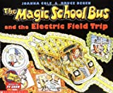 img - for The Magic School Bus And The Electric Field Trip book / textbook / text book
