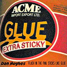 Flash in the Pan: Sticks like Glue: Assorted Short Shorts From One Mixed Up Mind (       UNABRIDGED) by Dan Hughes Narrated by Leon Jan, Oli Macdonald, Stephen Walls, Dan Hughes