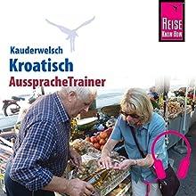 Kroatisch (Reise Know-How Kauderwelsch AusspracheTrainer) Hörbuch von Dragoslav Jovanovic Gesprochen von: Flora Guhl, Elmar Walljasper