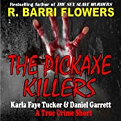 The Pickaxe Killers: Karla Faye Tucker & Daniel Garrett: A True Crime Short | [R. Barri Flowers]