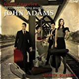Fellow Traveler - The Complete String Quartet Works of John Adams