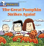img - for The Great Pumpkin Strikes Again! (Peanuts) book / textbook / text book
